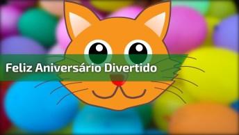 Feliz Aniversário Divertido Com Gatinho Lindinho. Happy Birthday!