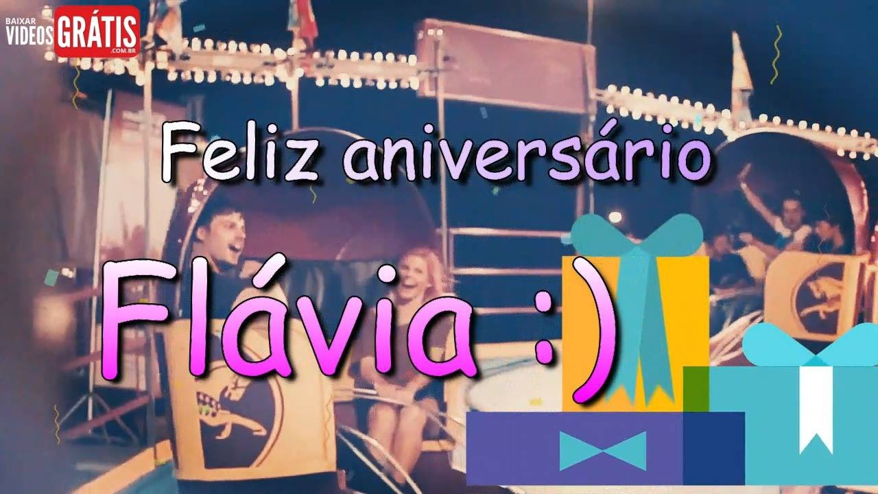 Feliz Aniversário Flávia!