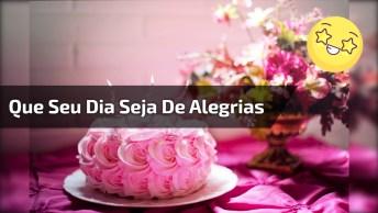 Feliz Aniversário Para Amiga, Que Seu Dia Seja De Muitas Alegrias!