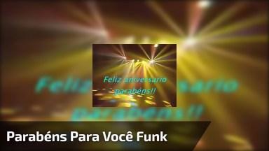 Funk Parabéns Para Você, Para Animar O Aniversário De Alguém!