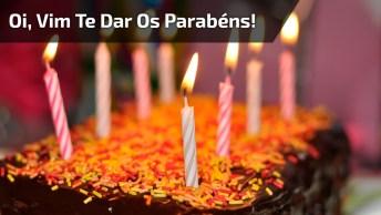 Mensagem De Aniversário, Envie Parabéns Antes De Todos Para Alguém Especial!