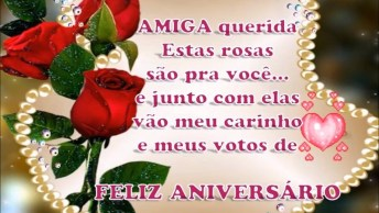 Mensagem De Aniversario Para Amiga! Que Deus Abençoe Sua Vida!