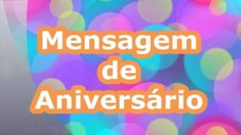 Mensagem De Aniversário Para Deixar O Dia Mais Feliz De Seus Amigos!