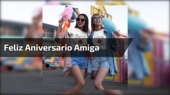 Mensagem De Feliz Aniversário Amiga, Para Um Dia Tão Especial!