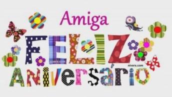 Mensagem De Feliz Aniversário Amiga, Para Você Deixá-La Ainda Mais Feliz!