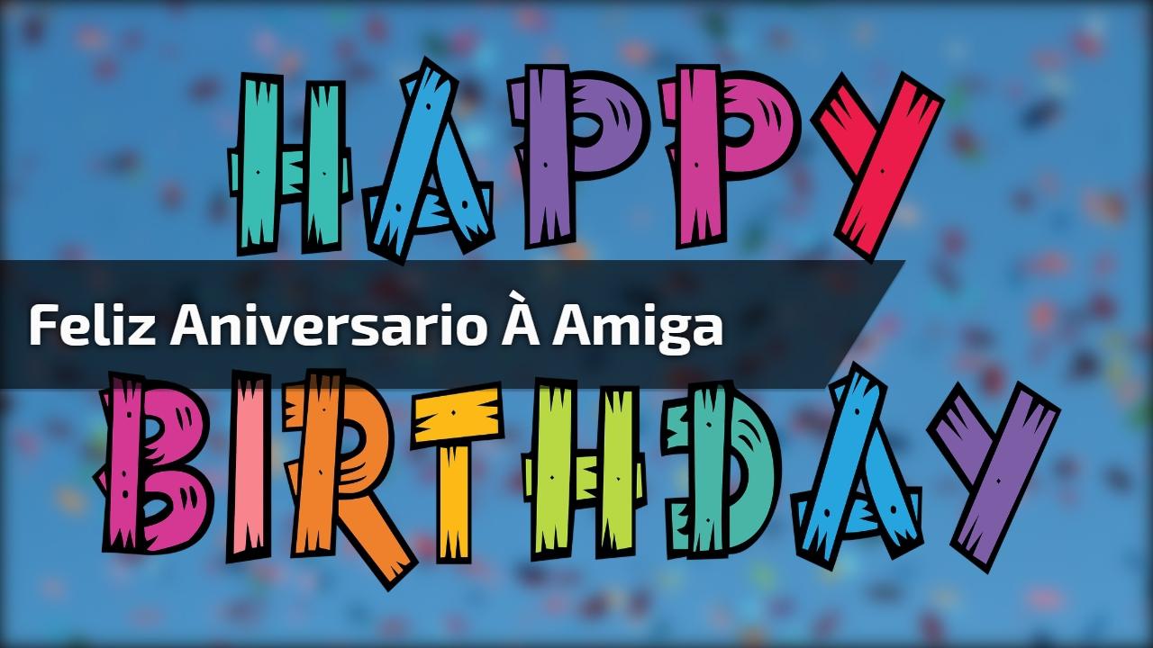 Feliz Aniversario À amiga
