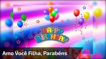 Mensagem De Feliz Aniversário Para Filha, Deixe O Dia Dela Mais Feliz!