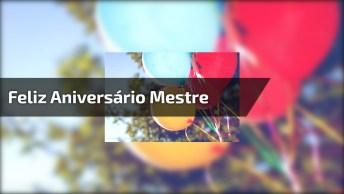 Mensagem De Feliz Aniversário Para Mestre, Desejo Tudo De Bom Pra Você!