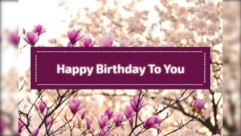 Mensagem De Feliz De Aniversário! Happy Birthday To You! Happy Birthday To You!