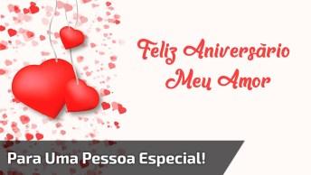 Mensagem Feliz Aniversário Meu Amor, Muito Especial Para Uma Pessoa Especial!