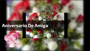 Mensagem Linda De Aniversario Para Amiga! Te Amo Muito Minha Amiga!
