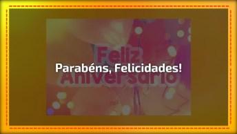 Mensagem Linda De Aniversário Para Amigo Ou Amiga! Parabéns Muitas Felicidades!