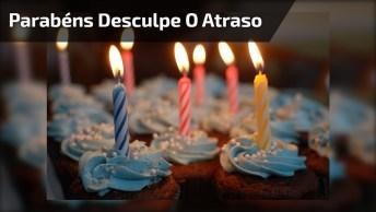 Parabéns Atrasado Para Facebook, O Importante É Parabenizar!