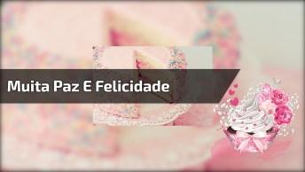 Parabéns Para Facebook, Para Um Aniversário Cheio De Paz E Felicidade!