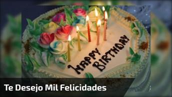 Parabéns, Para O Meu Grande Amigo - Te Desejo Mil Felicidades!