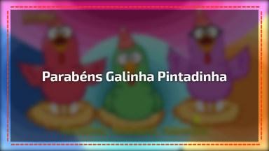 Parabéns Para Você Com A Galinha Mais Famosa Do Brasil! A Galinha Pintadinha!