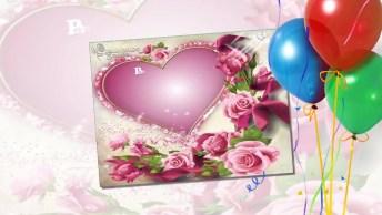 Parabéns Pra Você! Que Você Seja Muito Feliz Neste Dia Especial!