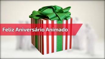 Um Feliz Aniversário Super Animado E Cheio De Alegria, É O Que Desejo A Você!