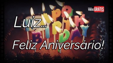 Video Com Mensagem De Aniversário Para Luiz, Parabéns Personalizado!