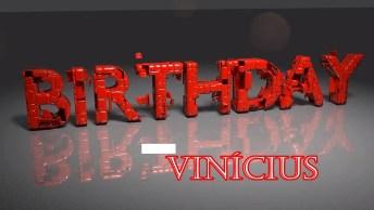 Vídeo Com Mensagem De Aniversário Para Vinícius! Parabéns Pelo Seu Dia!