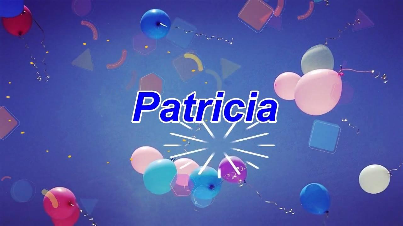 Vídeo com mensagem de Feliz Aniversário para Patricia, compartilhe com ela!!!