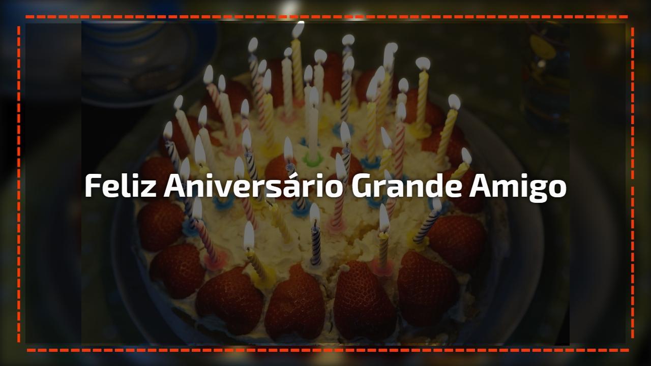 Feliz aniversário grande amigo