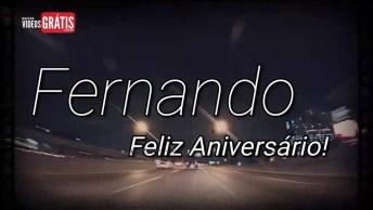 Vídeo Com Mensagem Para Fernando, Feliz Aniversário Fernando Personalizado!