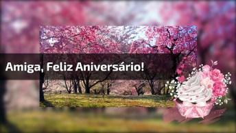 Vídeo De Feliz Aniversário Para Amiga. Parabéns, Você Merece Tudo De Bom!