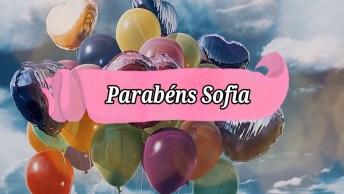 Vídeo Grátis Com Mensagem De Feliz Aniversário Para Sofia!