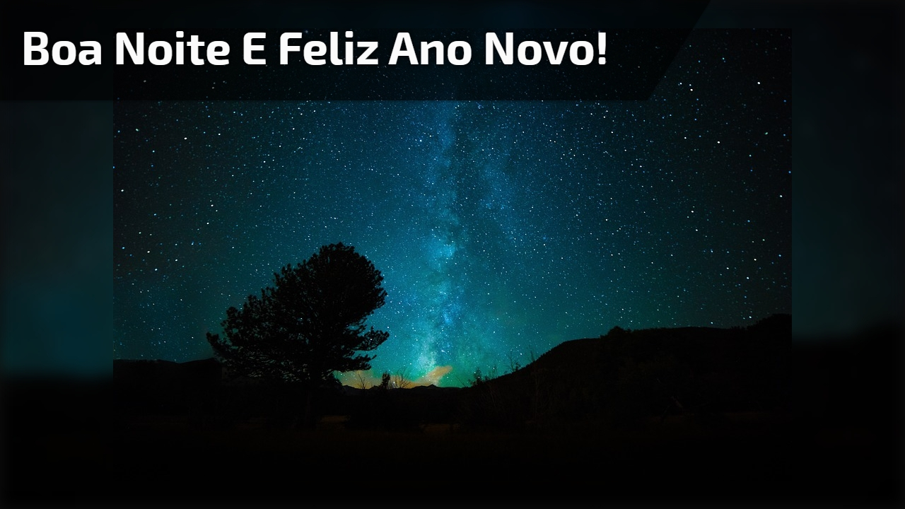 Boa noite e feliz ano novo!