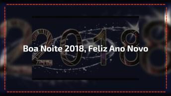 Boa Noite Para Ano Novo - Que O Ano Que Se Inicia Seja Repleto De Felicidade!