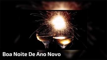 Boa Noite Para Ano Novo - Seja Feliz Sempre, Em Todos Os Momentos!