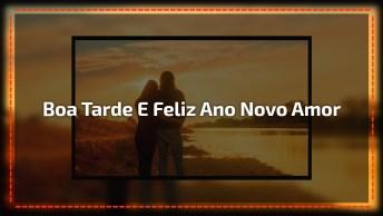 Boa Tarde Amor Para Desejar Um Feliz Ano Novo, Envie Pelo Whatsapp!