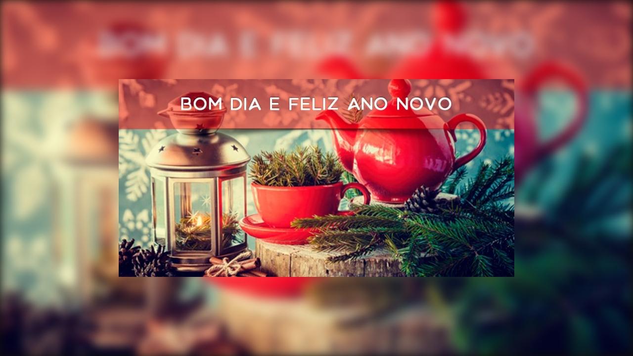 Bom Dia e Feliz Ano Novo
