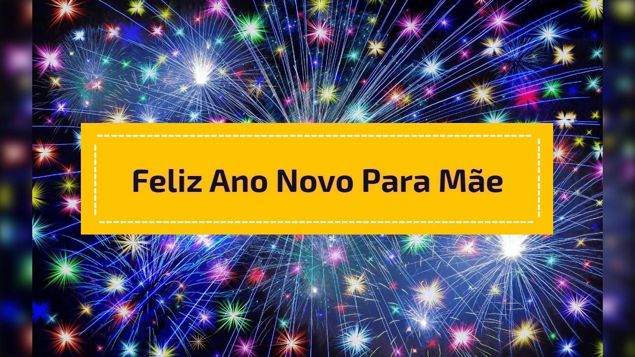 Feliz ano novo para Mãe
