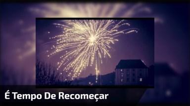 Frases De Ano Novo! Um Novo Ano Chegou, É Tempo De Recomeçar!