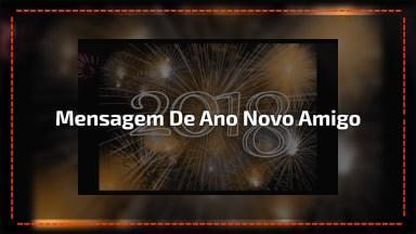 Mensagem De Ano Novo Ao Grande Amigo! Que Deus Te Abençoe Infinitamente!