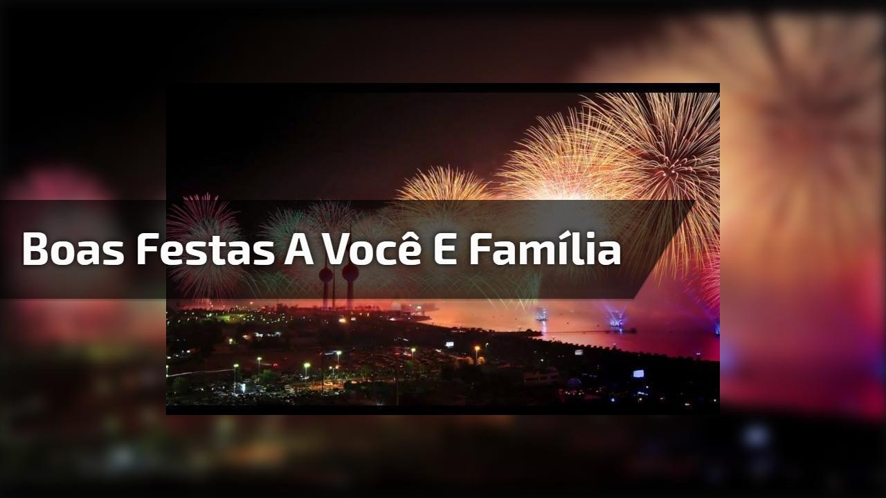 Boas festas a você e família