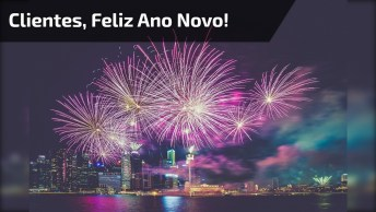 Mensagem De Ano Novo Para Clientes. Um Ano Novo Cheio De Alegrias Para Vocês!