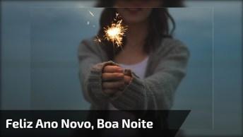 Mensagem De Boa Noite Para Desejar Um Feliz Ano Novo, Compartilhe!