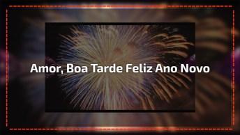 Mensagem De Boa Tarde Meu Amor Para Ano Novo, Realize Seus Sonhos!