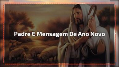 Mensagem De Feliz Ano Novo Do Padre Juarez, Deus Abençoe Vocês!
