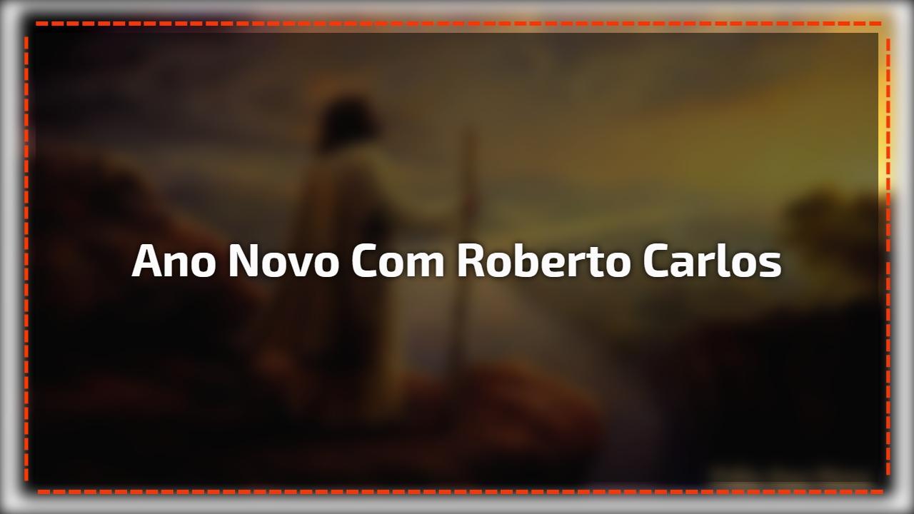 Ano Novo com Roberto Carlos