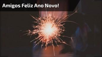 Mensagem De Feliz Ano Novo Para Amigos E Amigas! Bom Ano Novo!
