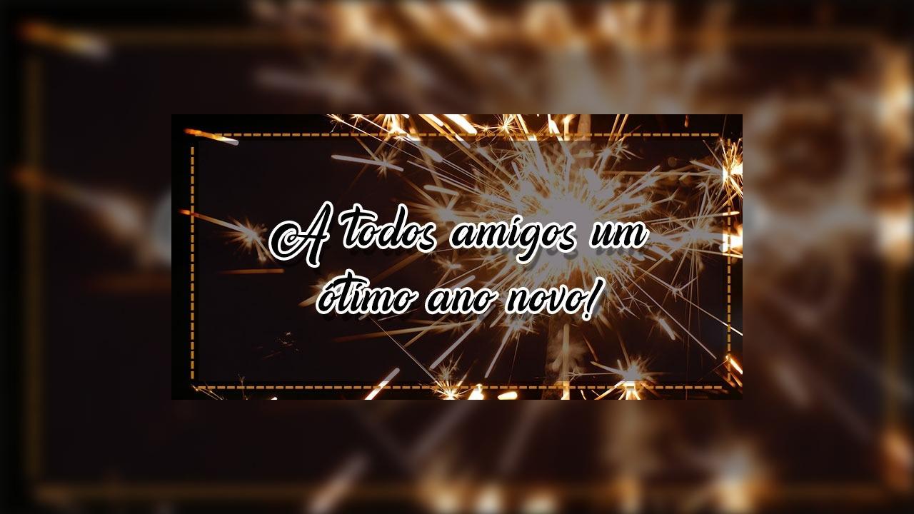 Mensagem de Feliz Ano Novo para Facebook. A todos amigos um ótimo ano novo!!!