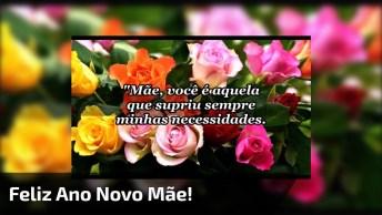 Mensagem De Feliz Ano Novo Para Mãe! Você É A Mulher Da Minha Vida!