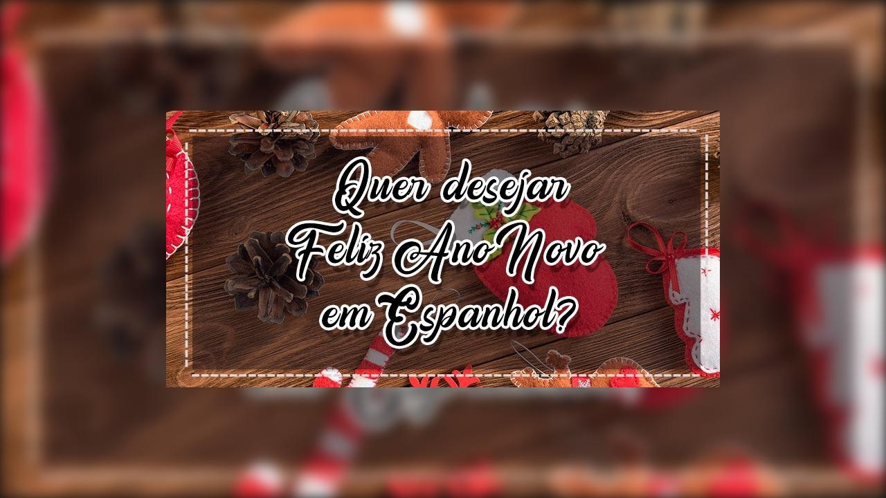 Vídeo com mensagem de ano novo em espanhol. Baixe grátis e compartilhe!!!