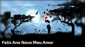 Vídeo De Mensagem De Feliz Ano Novo Para Seu Grande Amor!