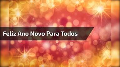 Vído De Mensagem De Feliz Ano Novo Para Todos Amigos Do Whatsapp!