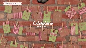 Calendário Para O Mês Dezembro Vem Natal, Ótima Dica Para Inovar!